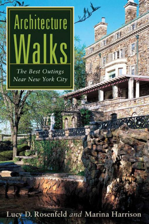 Architecture Walks: The Best Outings Near New York City EB9780813549163