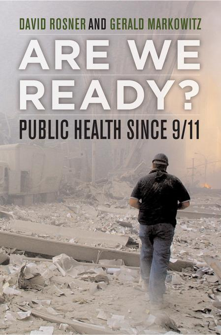 Are We Ready?: Public Health since 9/11 EB9780520940475