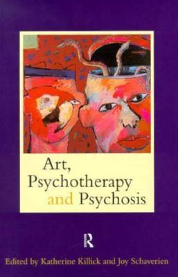 Art, Psychotherapy and Psychosis EB9780203437599