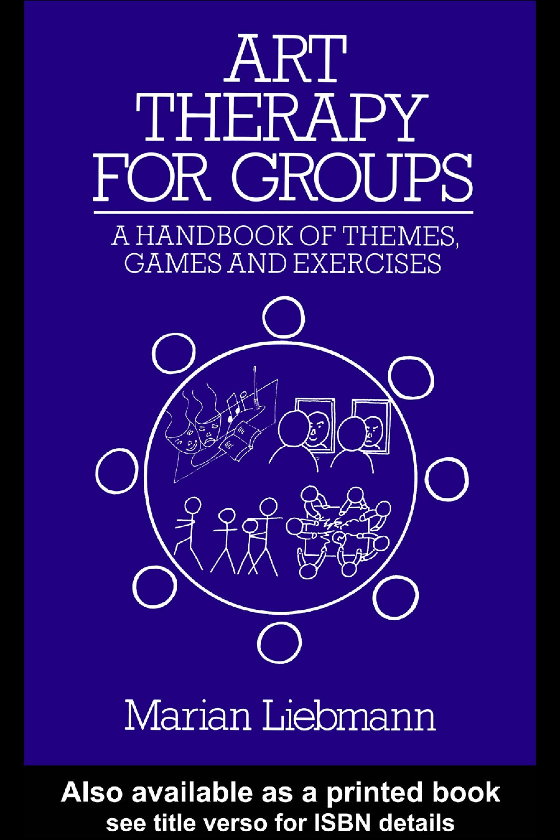 Art Therapy for Groups: A Handbook of Themes, Games and Exercises EB9780203133804