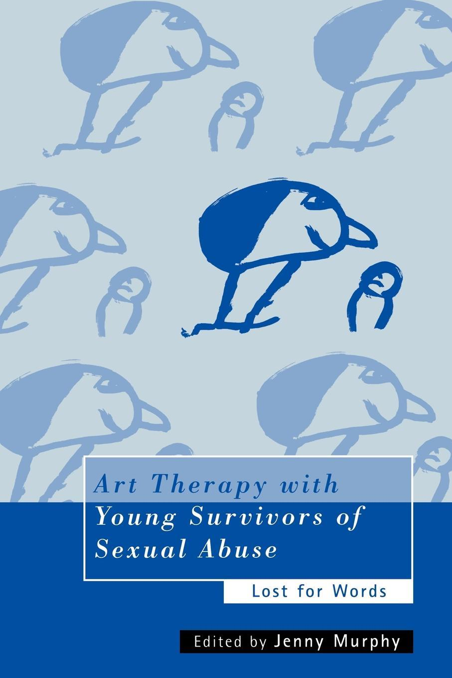 Art Therapy with Young Survivors of Sexual Abuse EB9780203360927