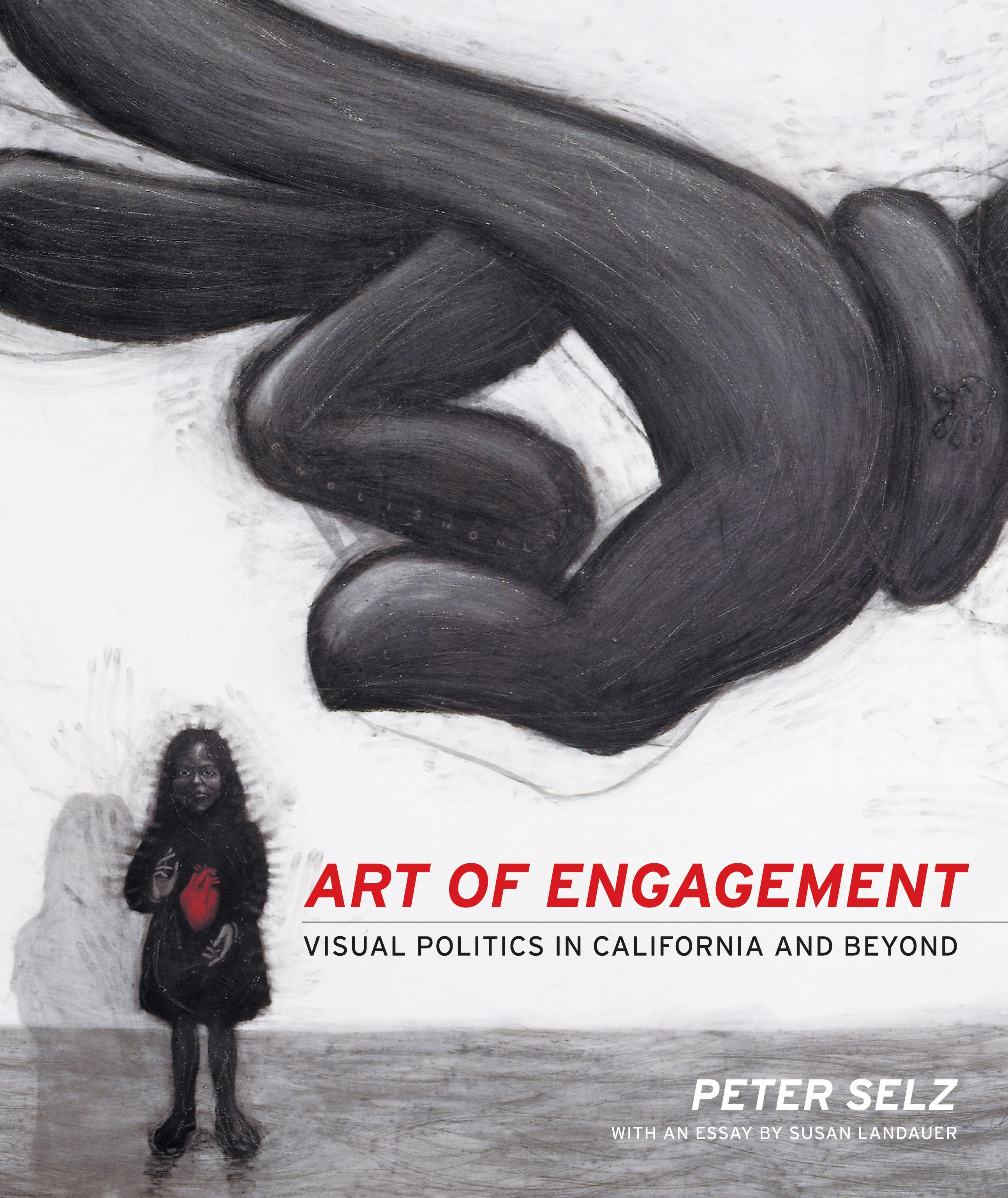 Art of Engagement: Visual Politics in California and Beyond EB9780520937628