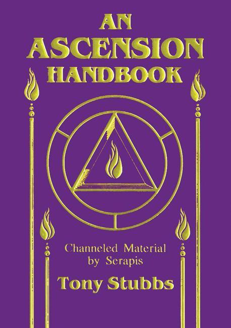 Ascension Handbook: Channeled Material by Serapis EB9780976324928