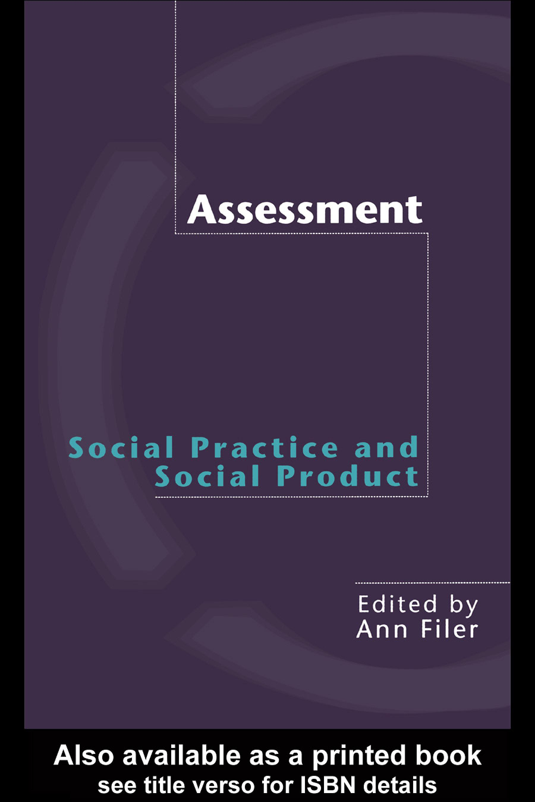Assessment: Social Practice and Social Product EB9780203465844