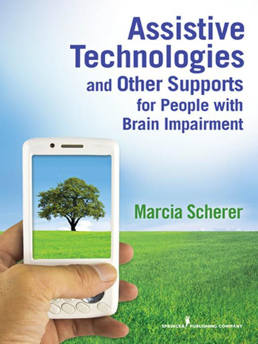 Assistive Technologies and Other Supports for People With Brain Impairment EB9780826106469