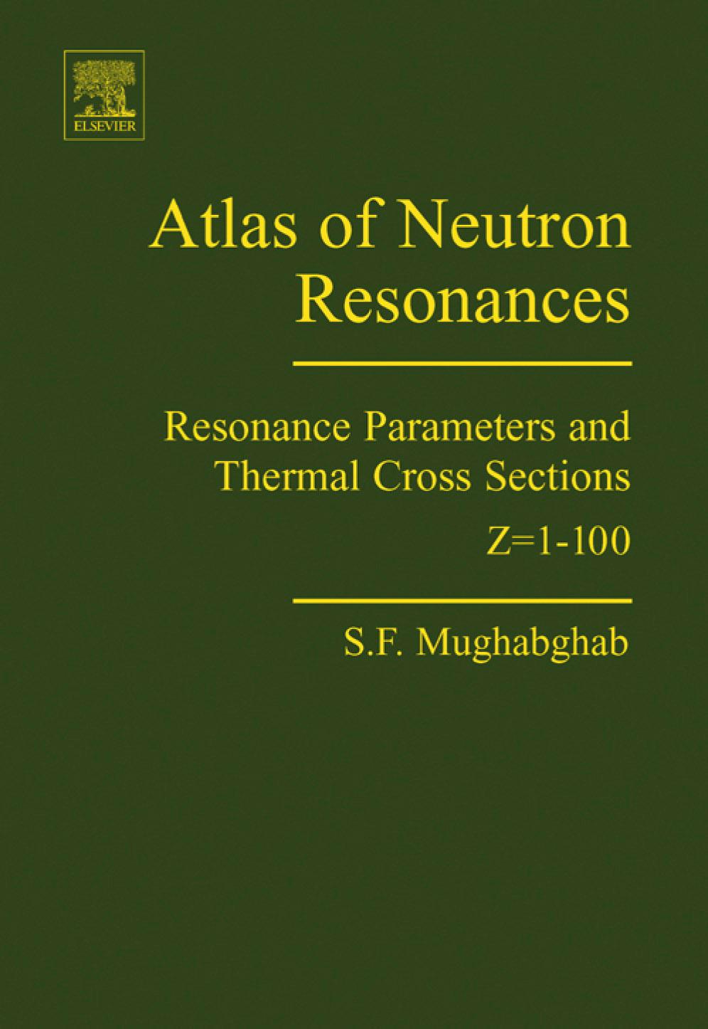 Atlas of Neutron Resonances: Resonance Parameters and Thermal Cross Sections. Z=1-100 EB9780080461069