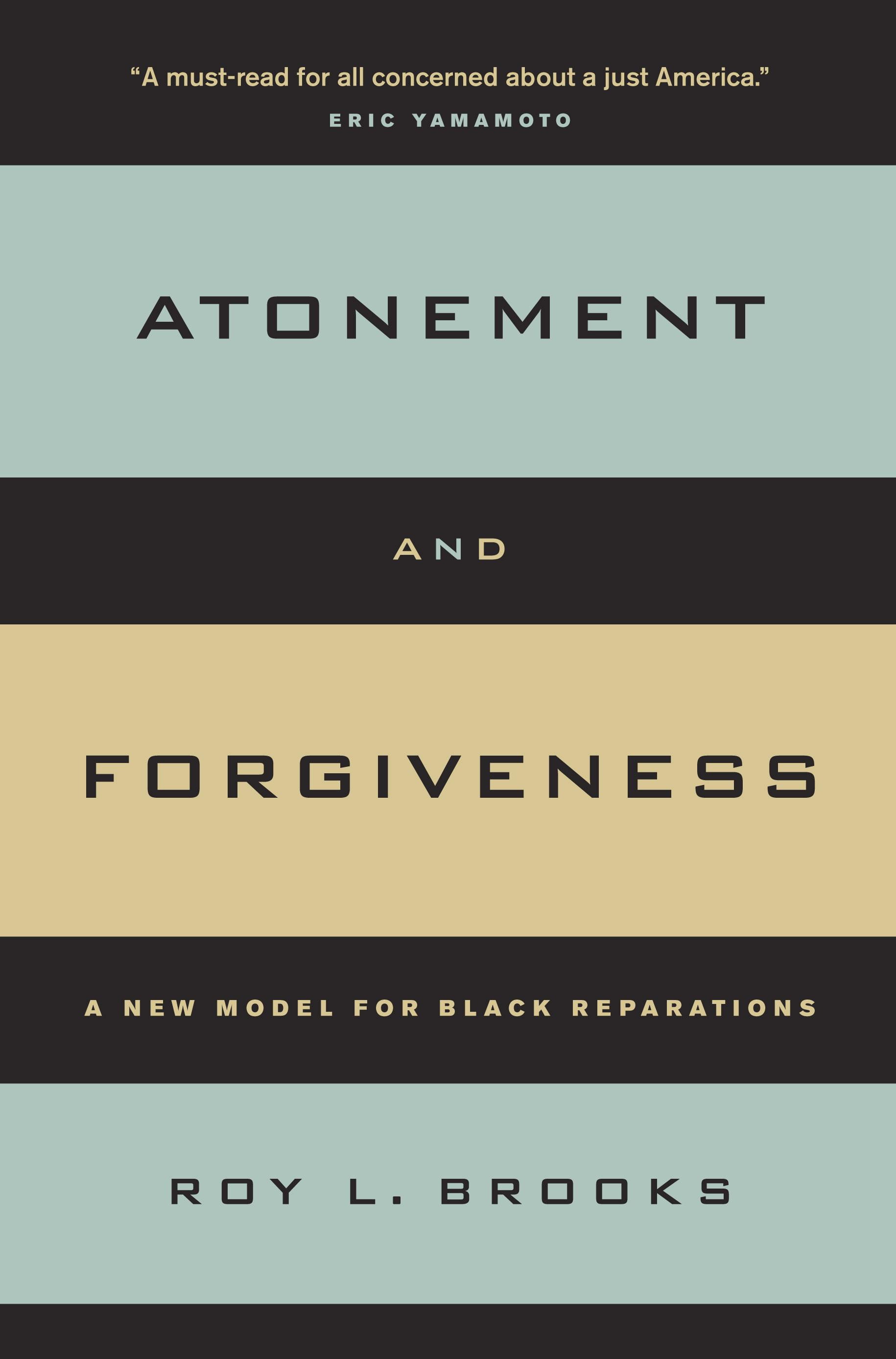 Atonement and Forgiveness: A New Model for Black Reparations EB9780520939738
