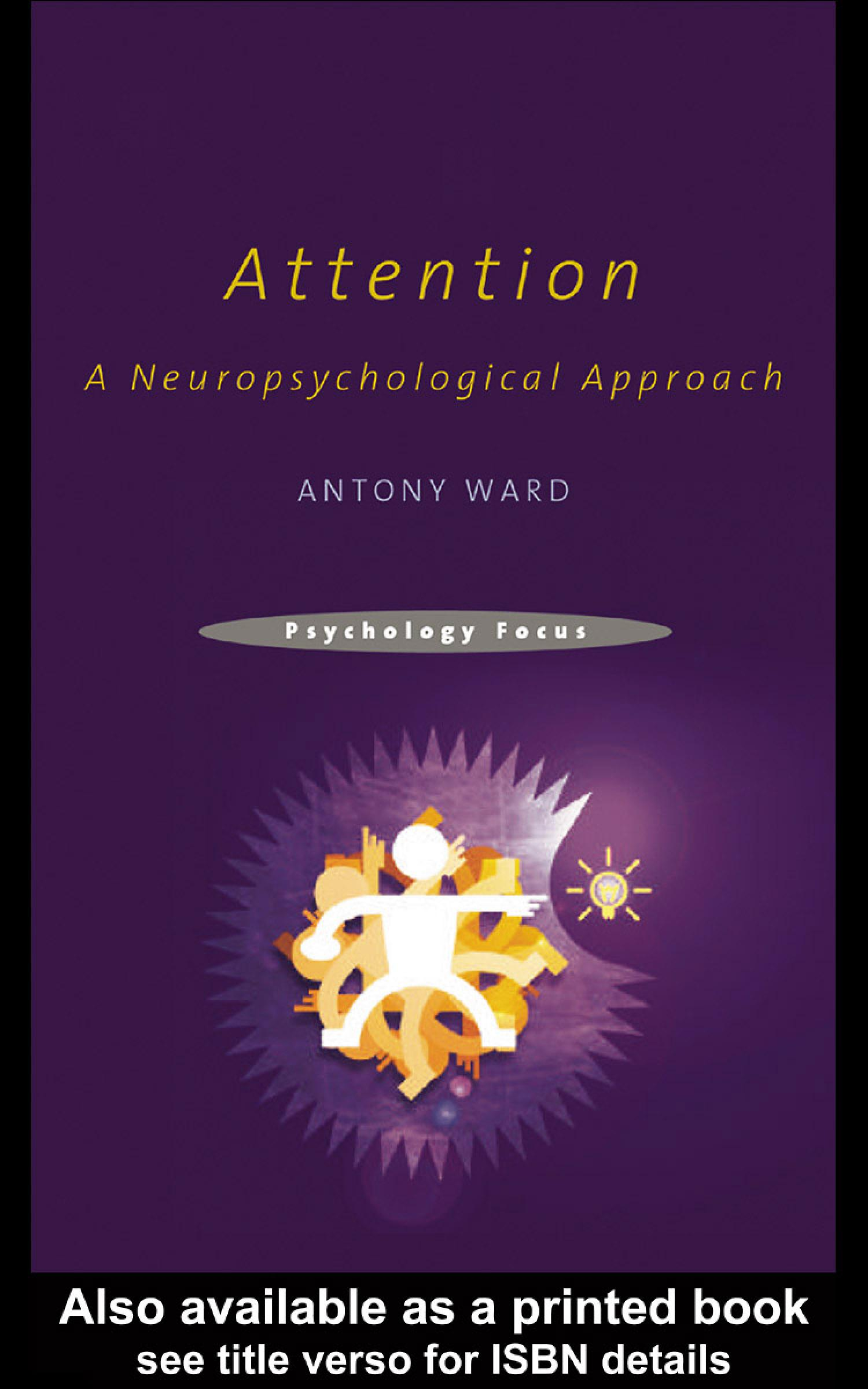 Attention: A Neuropsychological Approach EB9780203491539