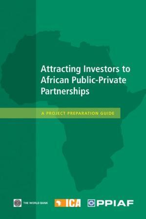 Attracting Investors to African Public-Private Partnerships: A Project Preparation Guide EB9780821377314