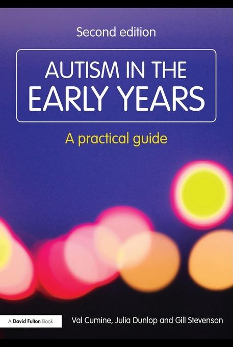 Autism in the Early Years: A Practical Guide EB9780203864852
