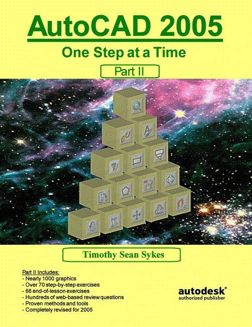 AutoCAD 2005: One Step at a Time - Part II EB9780975261316