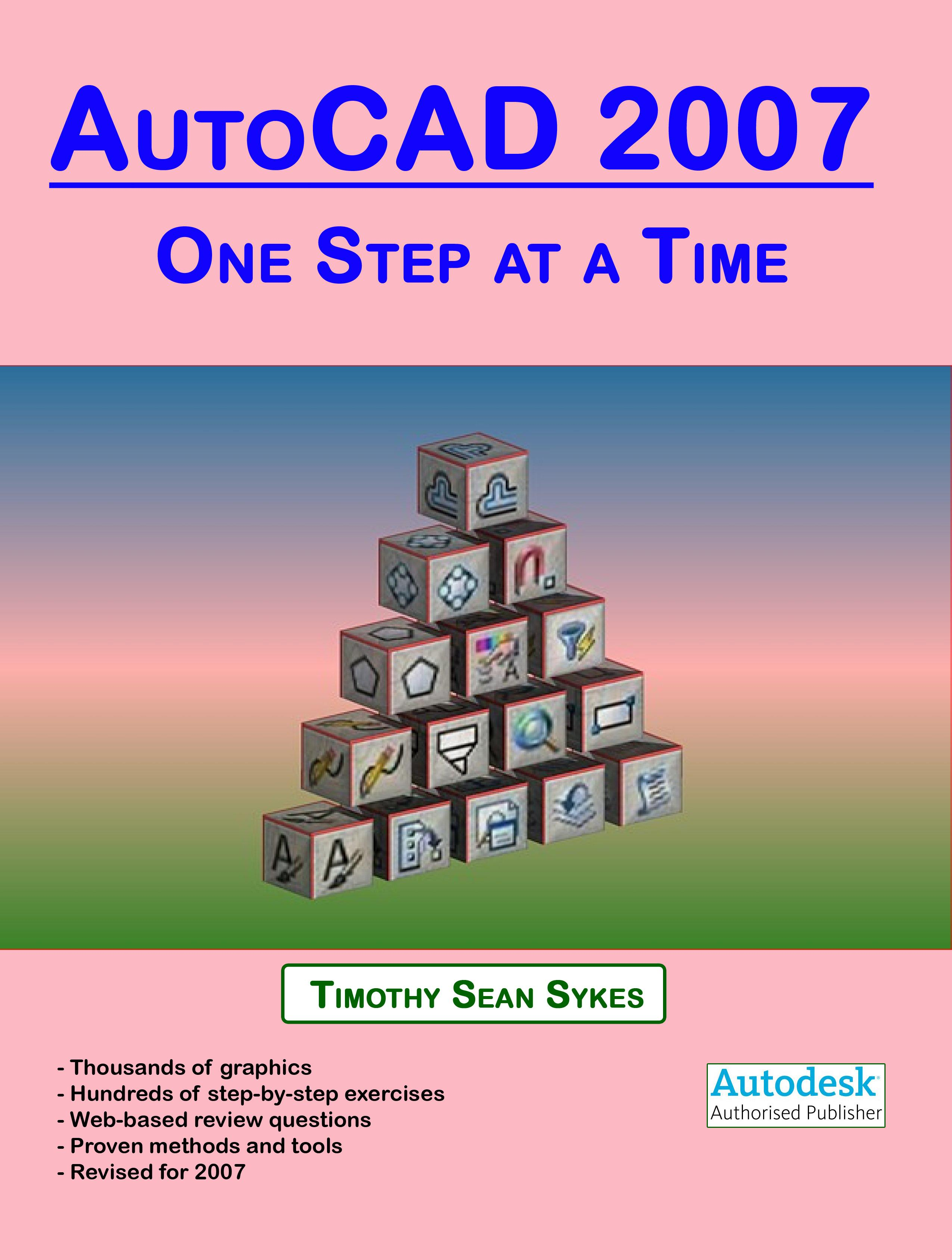 AutoCAD 2007: One Step at a Time EB9780976588870
