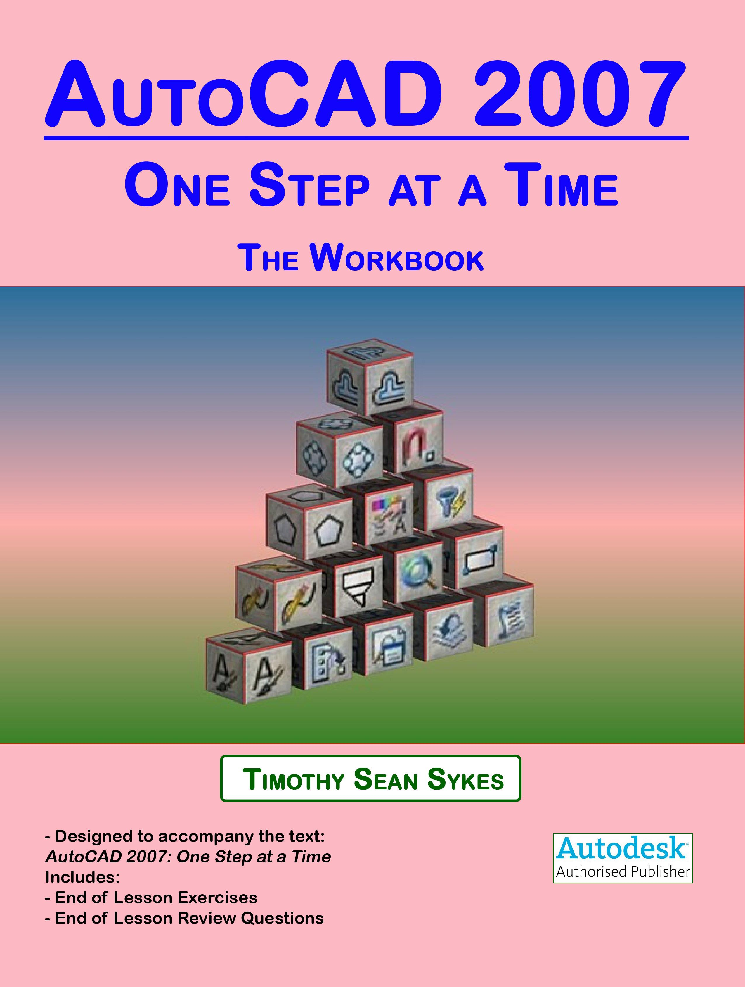 AutoCAD 2007: One Step at a Time - The Workbook EB9780977893829