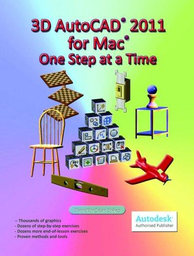AutoCAD 2011 for Mac: One Step at a Time EB9780981986777