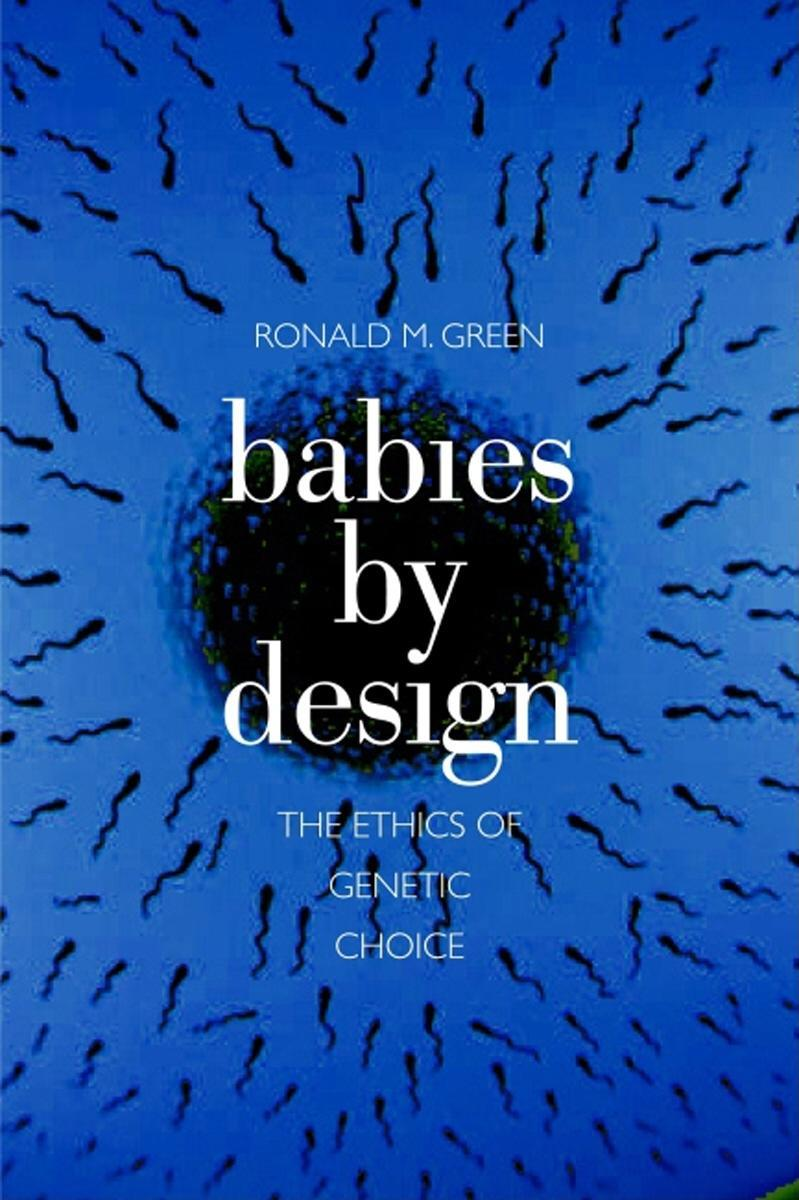 Babies by Design:The Ethics of Genetic Choice EB9780300138528