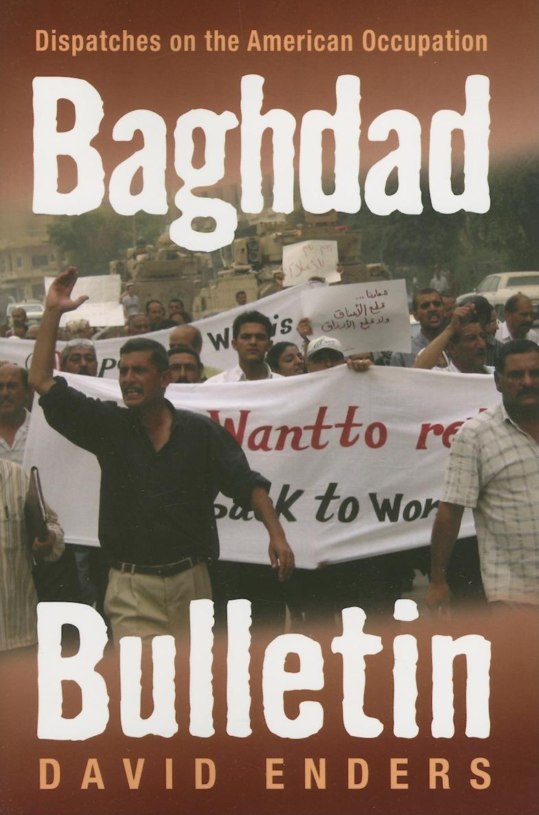 Baghdad Bulletin: Dispatches on the American Occupation EB9780472023578