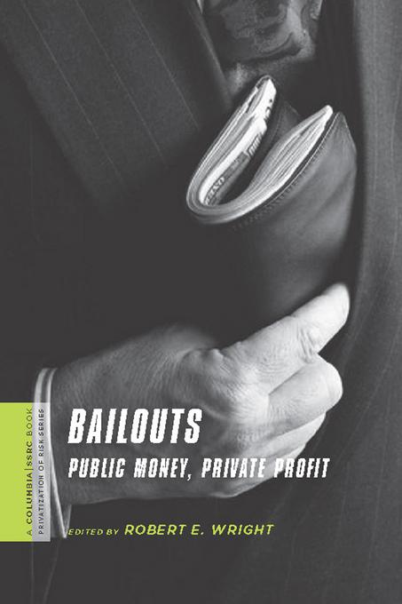 Bailouts: Public Money, Private Profit EB9780231521734