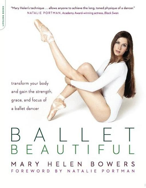 Ballet Beautiful: Transform Your Body and Gain the Strength, Grace, and Focus of a Ballet Dancer EB9780738215891