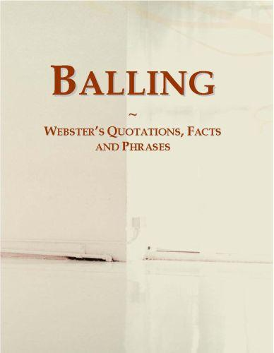 Balling: Webster?s Quotations, Facts and Phrases