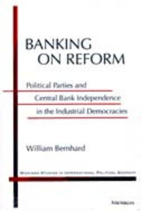 Banking on Reform: Political Parties and Central Bank Independence in the Industrial Democracies EB9780472023134