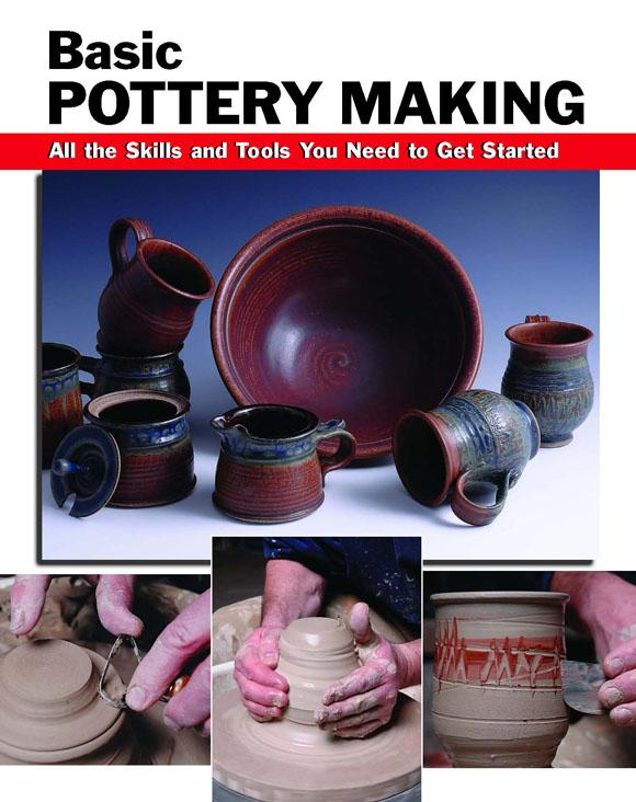 Basic Pottery Making: All the Skills and Tools You Need to Get Started EB9780811741859