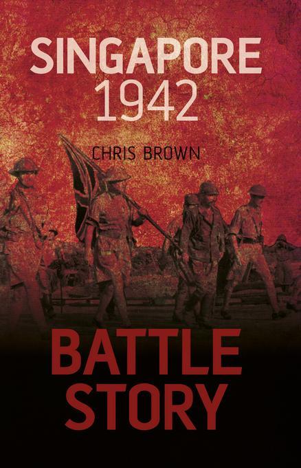 Battle Story: Singapore 1942 EB9780752481326