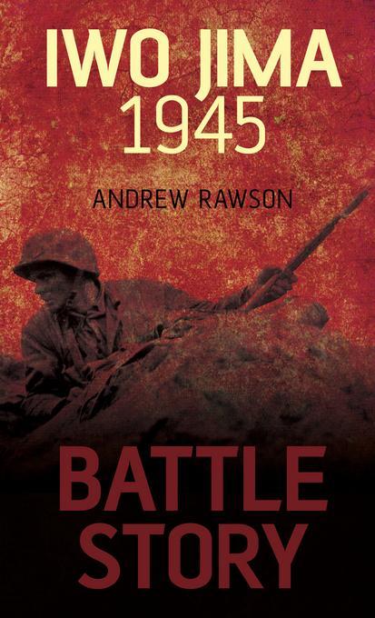 Battle Story: Iwo Jima 1945 EB9780752477992