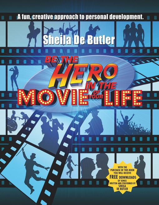 Be the Hero in the Movie of Your Life EB9780956232212