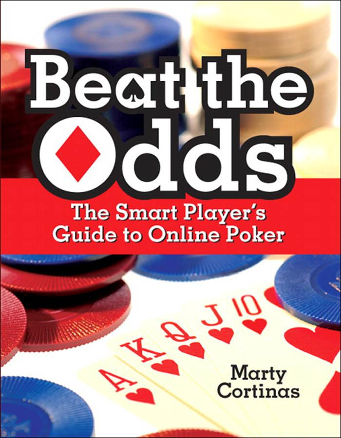 Beat the Odds: The Smart Player's Guide to Online Poker EB9780321446664