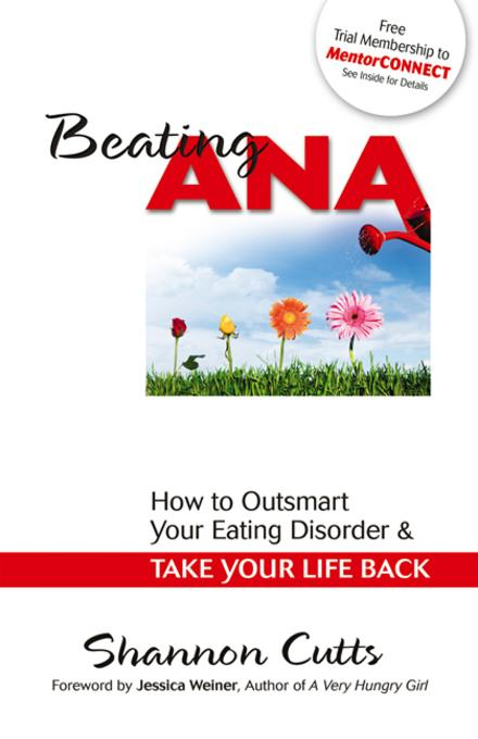 Beating Ana: How to Outsmart Your Eating Disorder and Take Your Life Back EB9780757397608