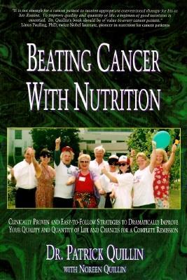 Beating Cancer with Nutrition: Optimal Nutrition Can Improve Outcome in Medically-Treated Cancer Patients. EB9780984714919
