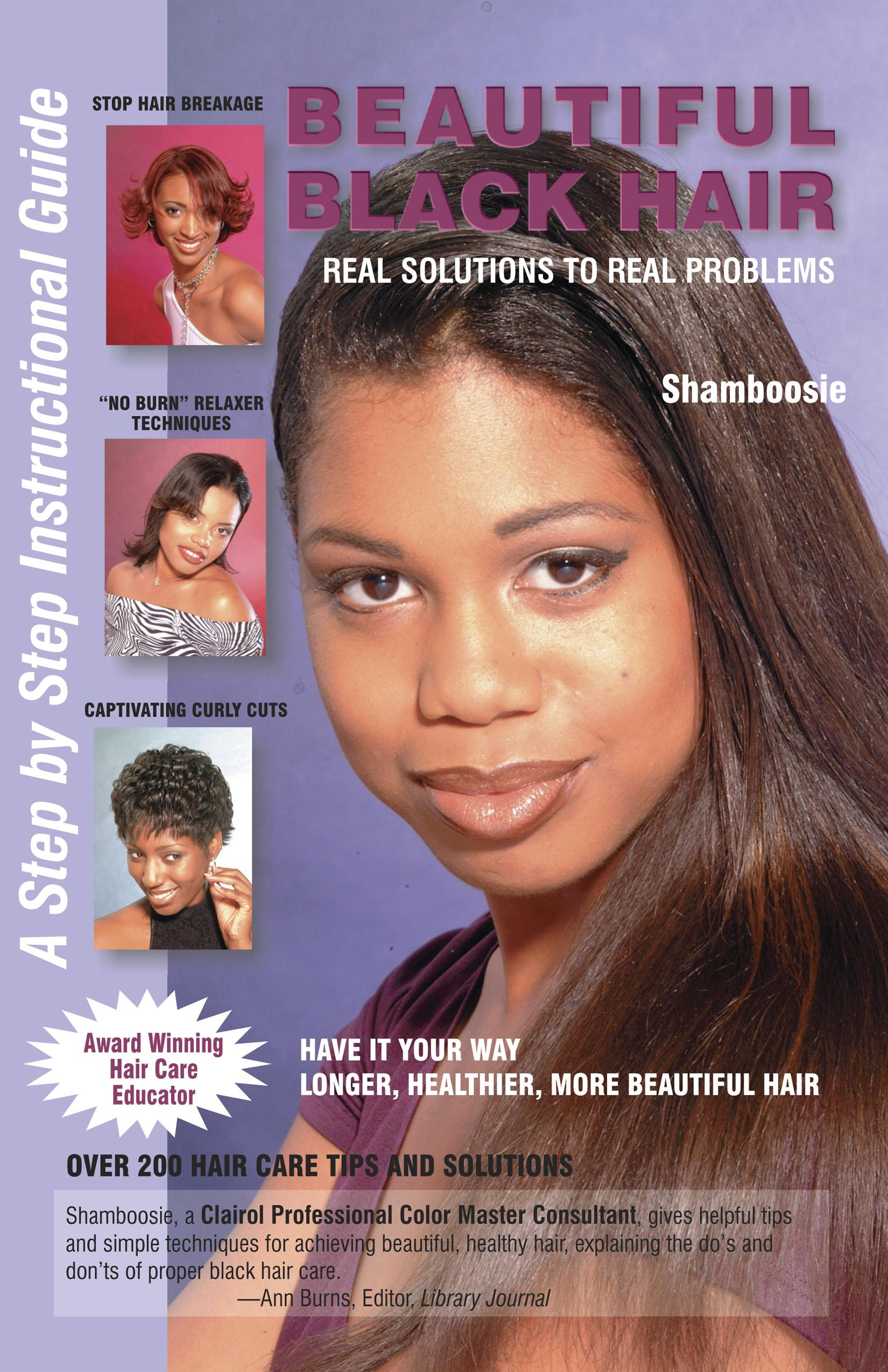 Beautiful Black Hair - Real Solutions to real Problems EB9780982492260