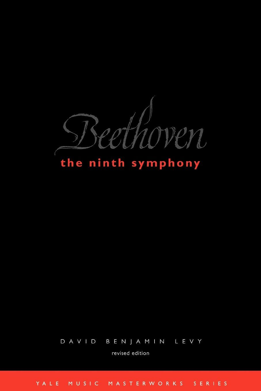 Beethoven: The Ninth Symphony: Revised Edition EB9780300129038