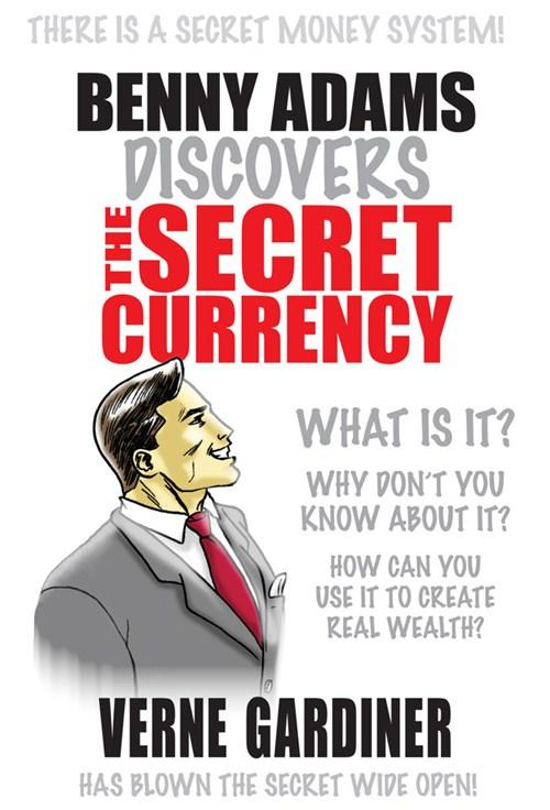 Benny Adams Discovers The Secret Currency EB9780987243102
