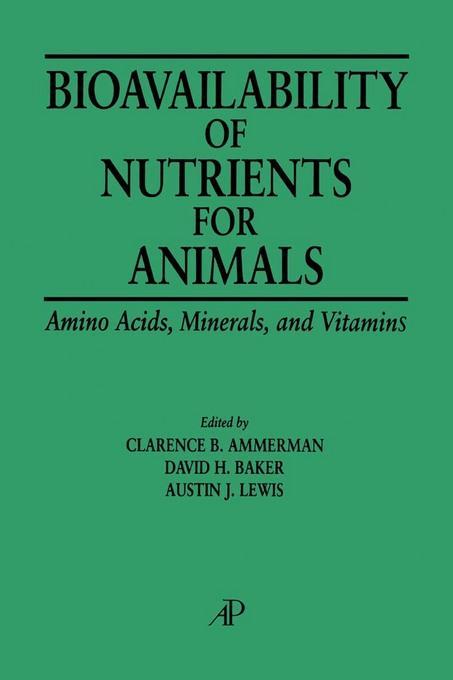 Bioavailability of Nutrients for Animals: Amino Acids, Minerals, Vitamins EB9780080527871