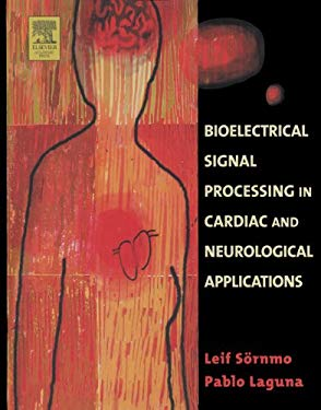 Bioelectrical Signal Processing in Cardiac and Neurological Applications EB9780080527925