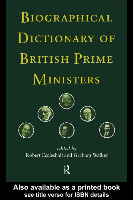 Biographical Dictionary of British Prime Ministers EB9780203194553