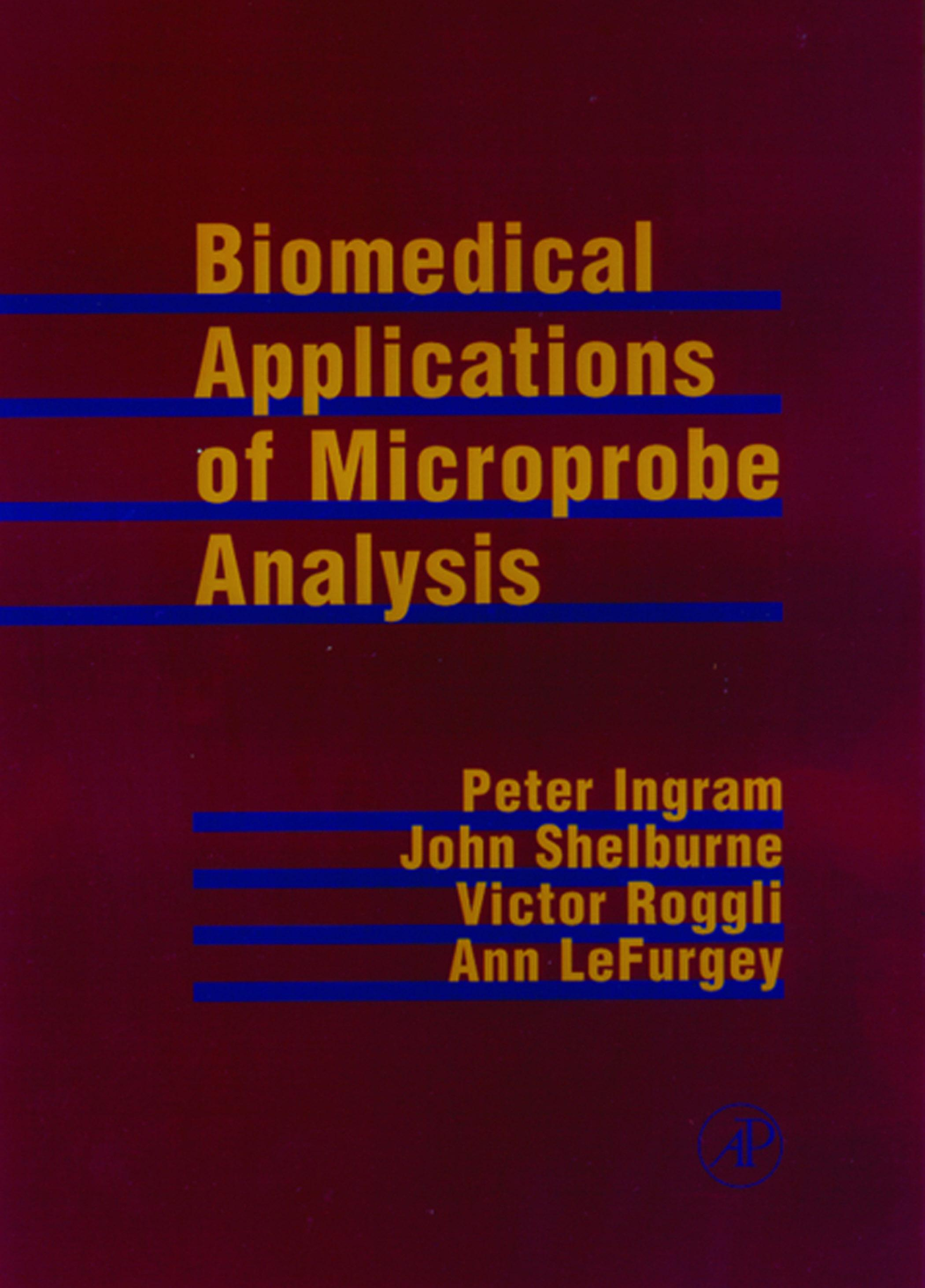 Biomedical Applications of Microprobe Analysis EB9780080524566