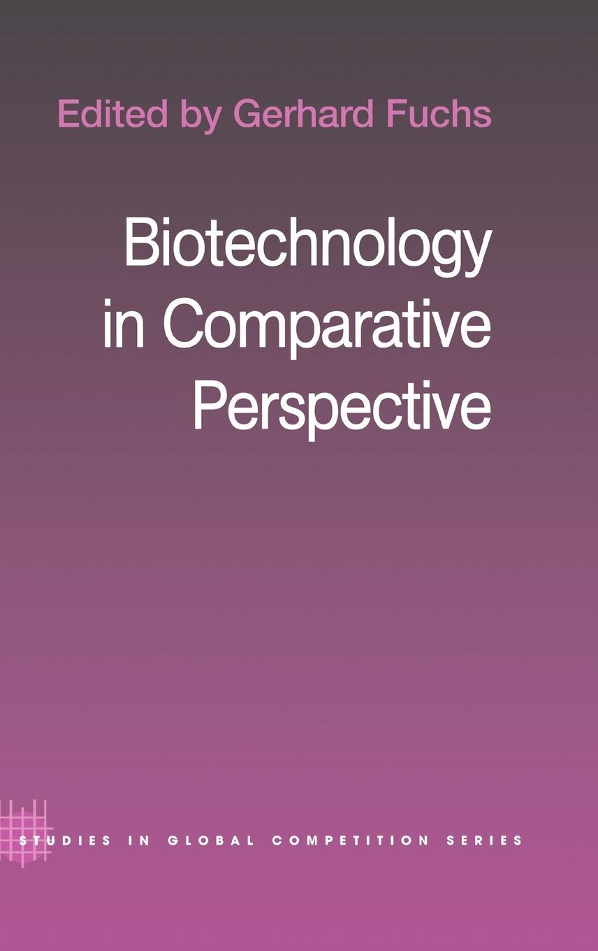 Biotechnology in Comparative Perspective EB9780203422700