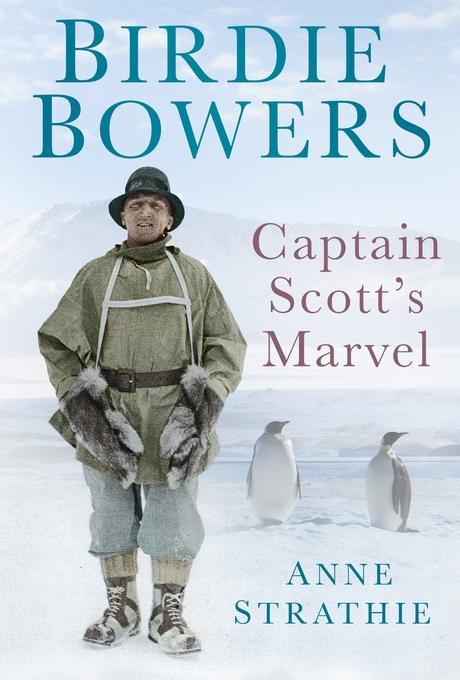 Birdie Bowers: Captain Scott's Marvel EB9780752478715