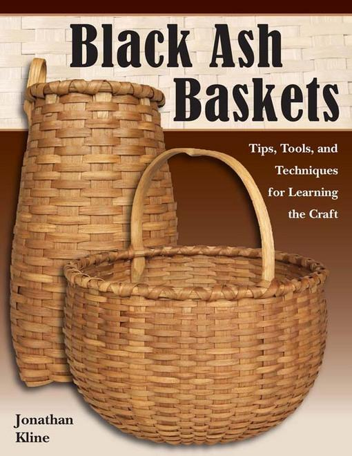 Black Ash Baskets: Tips, Tools, and Techniques for Learning the Craft EB9780811744102