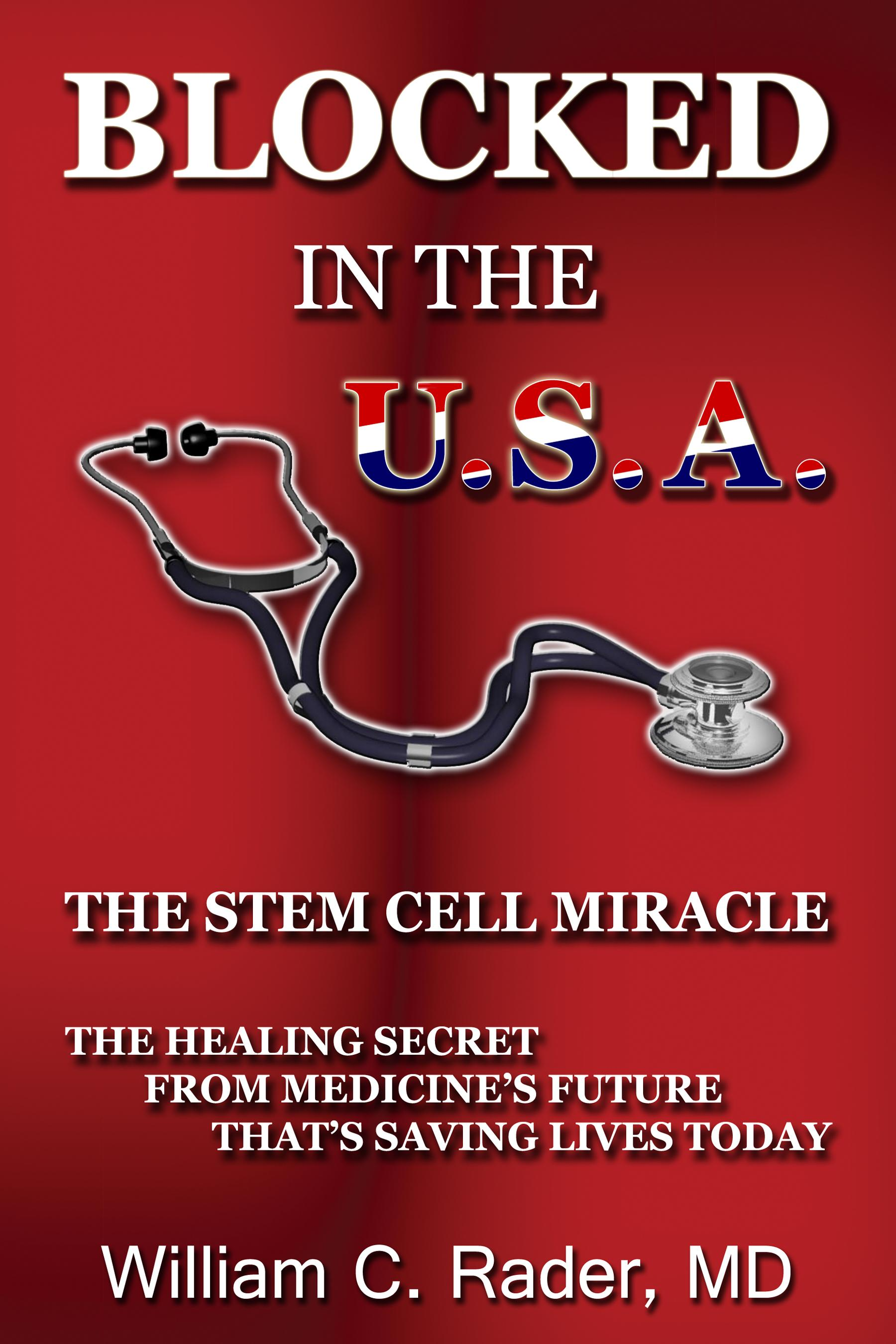 Blocked In The USA: The Stem Cell Miracle