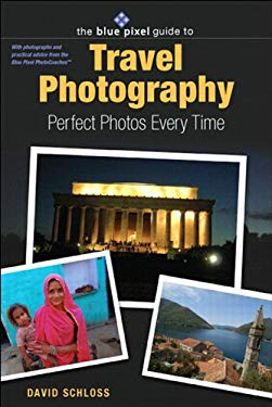 Blue Pixel Guide to Travel Photography: Perfect Photos Every Time, The EB9780132705141