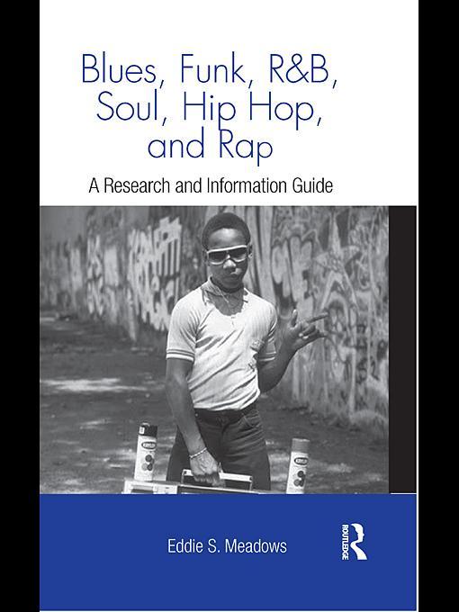 Blues, Funk, Rhythm and Blues, Soul, Hip Hop, and Rap EB9780203854723