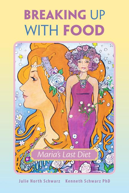 Breaking Up With Food: Maria's Last Diet EB9780977477746