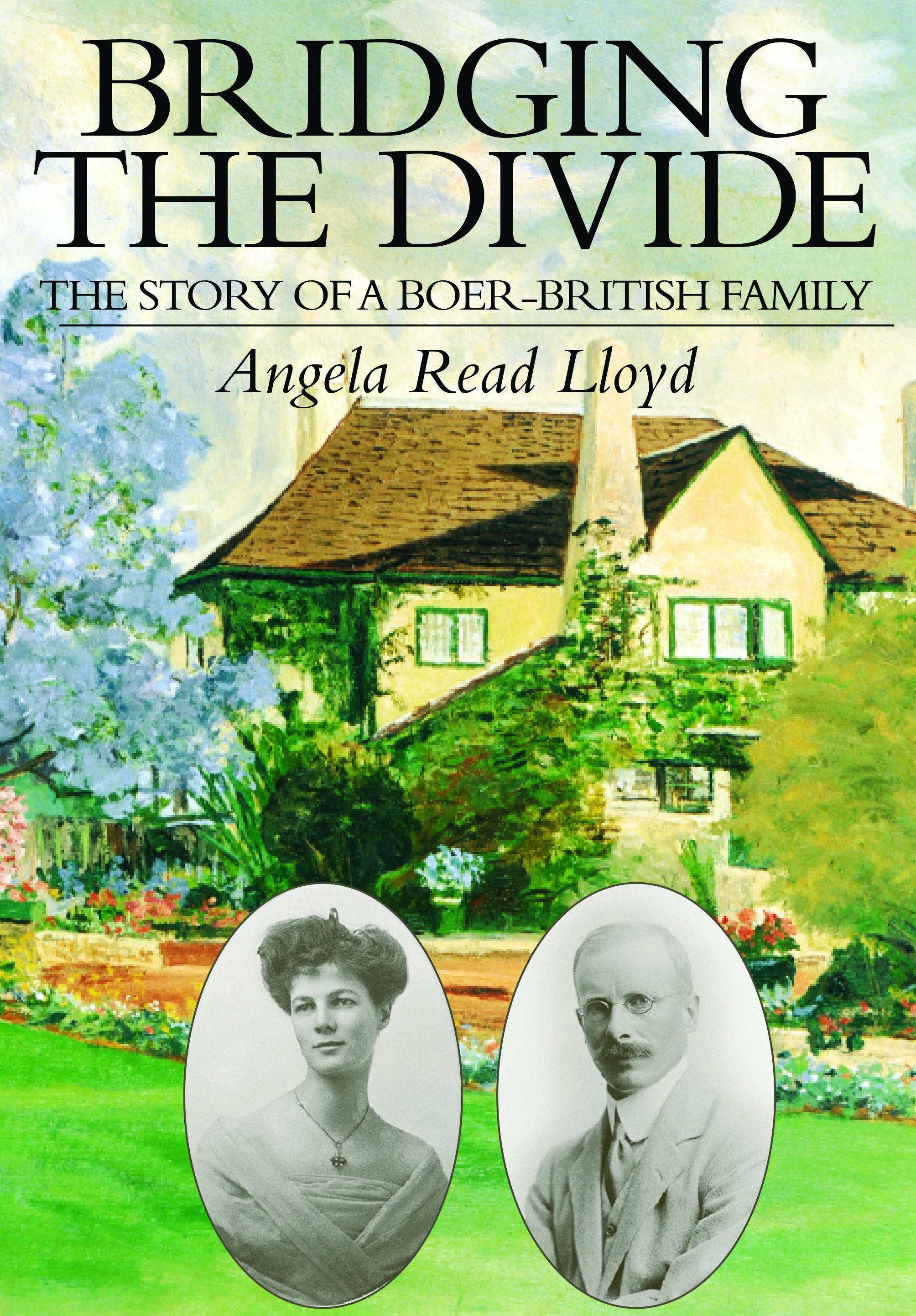 Bridging the Divide: The Story of a Boer-British Family EB9780620424349