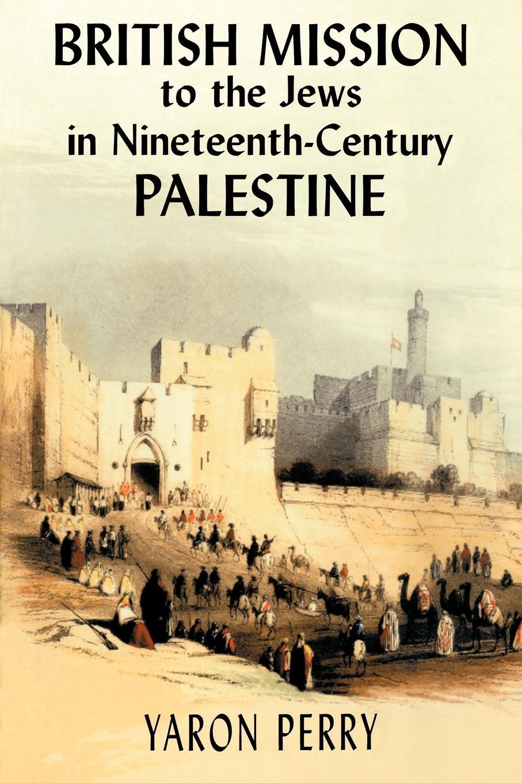 British Mission to the Jews in Nineteenth-century Palestine EB9780203495148