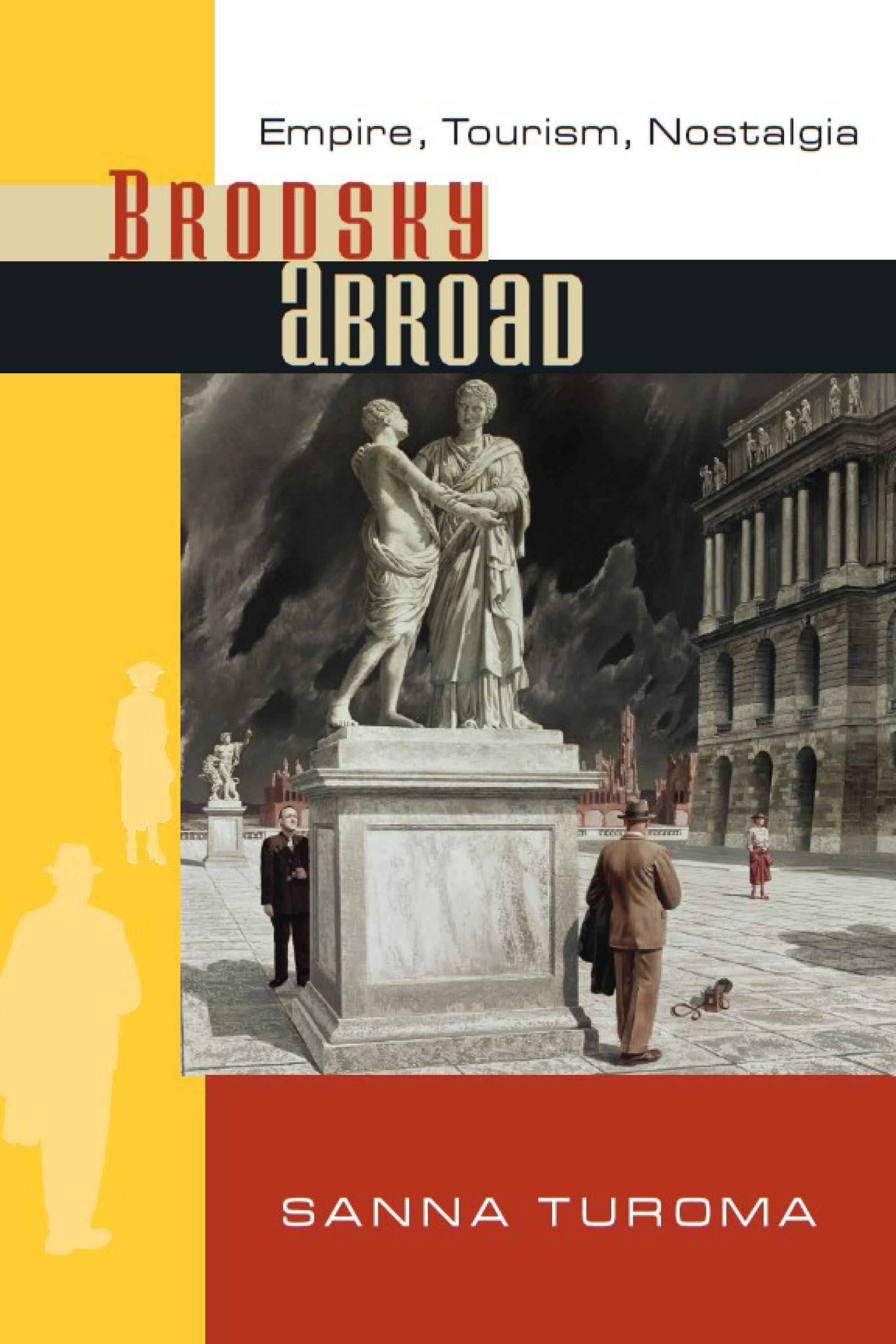 Brodsky Abroad: Empire, Tourism, Nostalgia EB9780299236335
