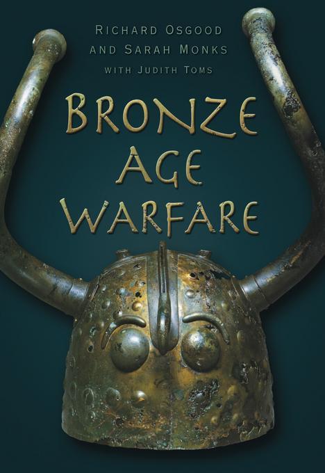 Bronze Age Warfare EB9780752476025