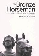 Bronze Horseman: Falconet's Monument to Peter the Great EB9780300128949